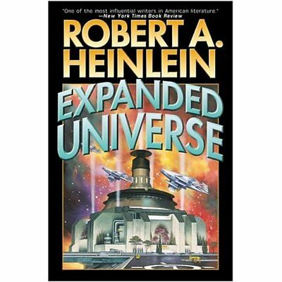 Expanded Universe - Mass Market Paperback NEW Heinlein, Rober 2005-07-01