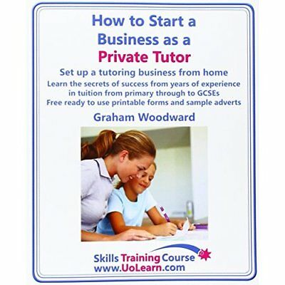 How to Start a Business as a Private Tutor - Set Up a T - Paperback NEW Woodward