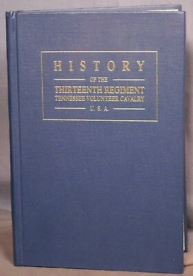 History of the 13th Regiment Tennessee Volunteer Cavalry Scott Angel Civil War