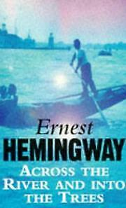 Across The River And Into The Trees (Arrow Classic), Hemingway, Ernest, New Book