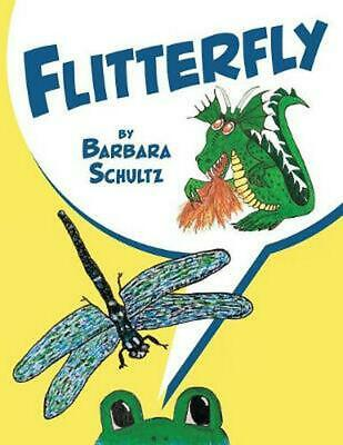 Flitterfly by Barbara Schultz Paperback Book Free Shipping!