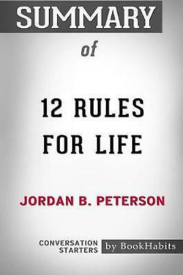 Summary of 12 Rules for Life by Jordan B. Peterson: Conversation Starters by Boo