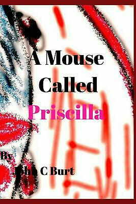 A Mouse Called Priscilla. by John C. Burt Paperback Book Free Shipping!