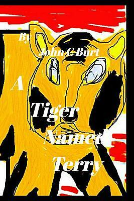 A Tiger Named Terry. by John C. Burt Paperback Book Free Shipping!