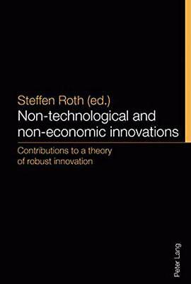 Non-Technological and Non-Economic Innovations: Contributions to a Theory of Rob
