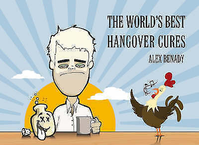 The World's Best Hangover Cures (Appletree Little Books) by Benady, Alex | Hardc