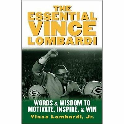 The Essential Vince Lombardi: Words and Wisdom to Motiv - Hardcover NEW Lombardi