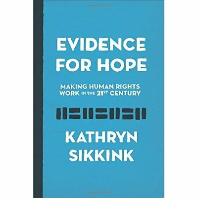 Evidence for Hope: Making­Human Rights Work in the 21st - Hardcover NEW Sikkink,