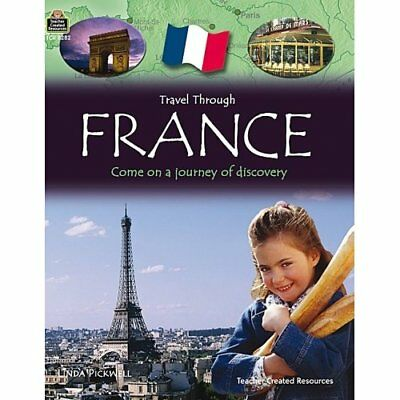 Travel Through: France - Paperback NEW Resources, Teac 01/05/2008