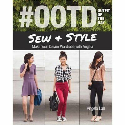 #OOTD Outfit Of The Day: Sew­and Style, Make Your Dream - Paperback NEW Lan, Ang