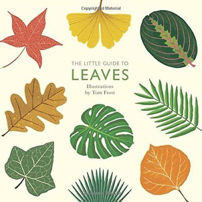 The Little Guide to Leaves(Little Guides) - Hardback NEW Frost, Tom 27/07/2017