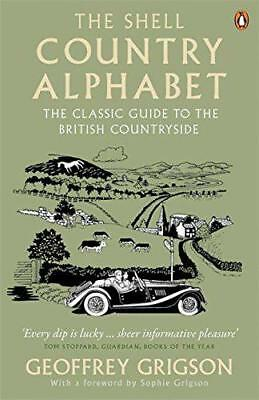 The Shell Country Alphabet: The Classic Guide to the British Countryside by Geof