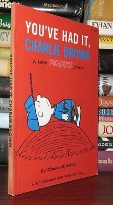 Schulz, Charles M.  YOU'VE HAD IT, CHARLIE BROWN A NEW PEANUT'S BOOK 1st Edition
