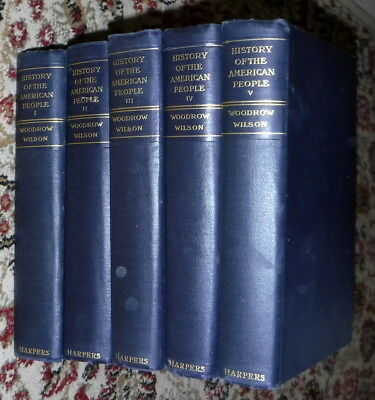History of the American People,Five Volumes,Woodrow Wilson,G,HB,1915   w9