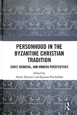 Personhood in the Byzantine Christian Tradition: Early, Medieval, and Modern Per