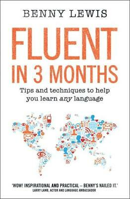 NEW Fluent in 3 Months By Benny Lewis Paperback Free Shipping
