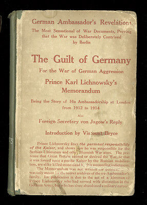 1918 Book The Guilt of Germany, Prince Karl Lichnowsky's Memorandum, 122 pages