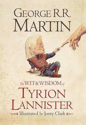 NEW The Wit and Wisdom of Tyrion Lannister By George R. R. Martin Hardcover