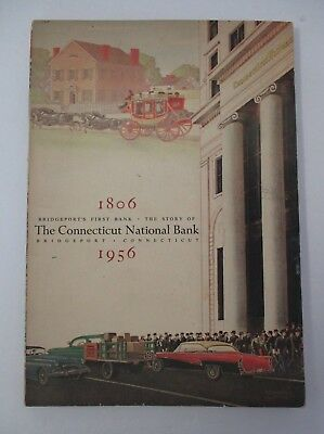 Story of The CONNECTICUT NATIONAL BANK Bridgeport CT 1806-1956