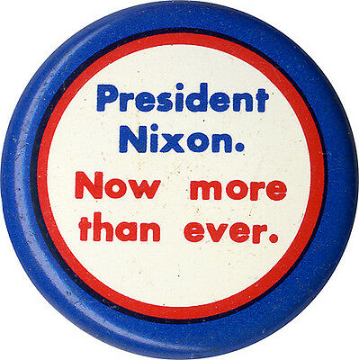 Official 1972 Richard Nixon NOW MORE THAN EVER Campaign Slogan Button (1673)
