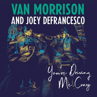 Van Morrison And Joey DeFrancesco - Youre Driving Me Crazy Vinyl LP (2) Leg NEW