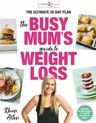 NEW The Busy Mum's Guide to Weight Loss By Rhian Allen Paperback Free Shipping