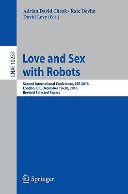 Love and Sex with Robots, Adrian David Cheok