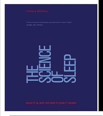 The Science of Sleep: What it is, why we need it, and how it (HC) 1782404414