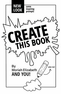 NEW Create This Book By Moriah Elizabeth Paperback Free Shipping