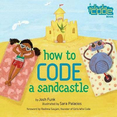 How to Code a Sandcastle by Josh Funk Hardcover Book Free Shipping!