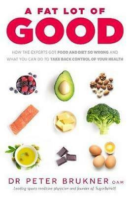 NEW A Fat Lot of Good By Dr Peter Brukner Paperback Free Shipping