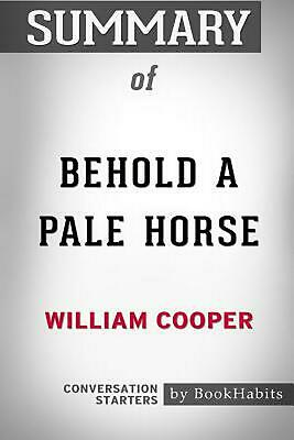Summary of Behold a Pale Horse by William Cooper: Conversation Starters by Bookh