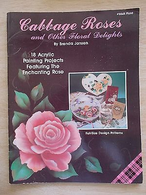 Cabbage Roses and Other Floral Delights~Plaid #8548~18 Acrylic Projects~1991