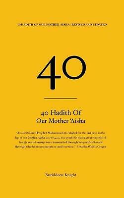 40 Hadith of 'aisha: [revised and Updated] by Nuriddeen Knight Paperback Book Fr