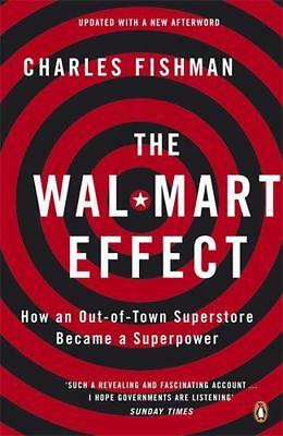 The Wal-Mart Effect: How an Out-of-town Superstore Became a Superpower by Charle