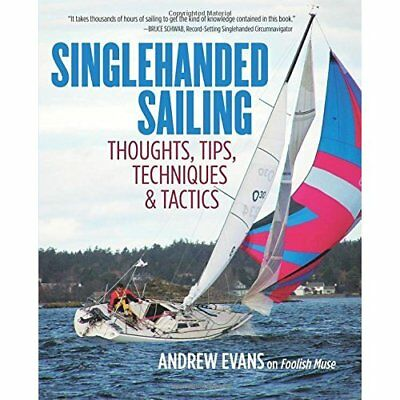 Singlehanded Sailing: Thoughts, Tips, Techniques & Tact - Paperback NEW Evans 20