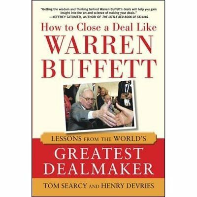 How to Close a Deal Like Warren Buffett: Lessons from t - Hardcover NEW Searcy,