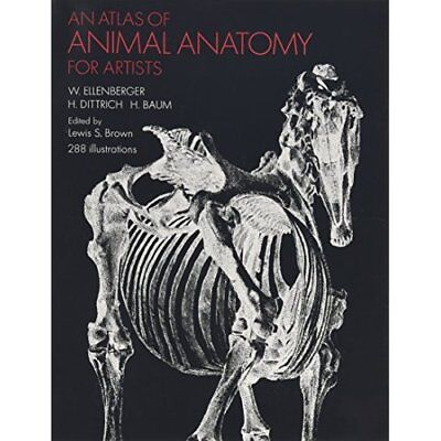 AN ATLAS OF Animal Anatomy for Artists - Paperback NEW Ellenberger ...