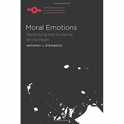 Moral Emotions: Reclaiming the Evidence of the Heart (S - Paperback NEW Anthony