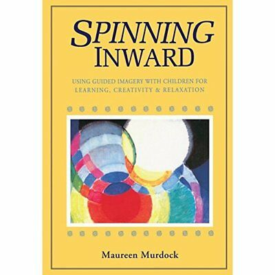 Spinning Inward: Using Guided Imagery with Children for - Paperback NEW Murdock,
