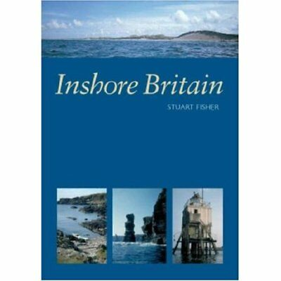 Inshore Britain - Paperback NEW Fisher, Stuart 1 Jun 2006