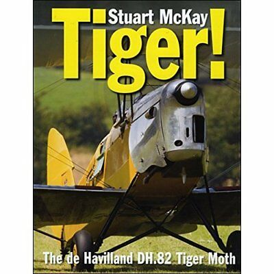 Tiger!: The de Havilland Tiger Moth (Crecy) - Hardcover NEW Stuart McKay (A 2014