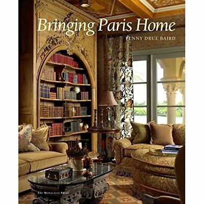 Bringing Paris Home - Hardcover NEW Baird, Penny 2008-10-15