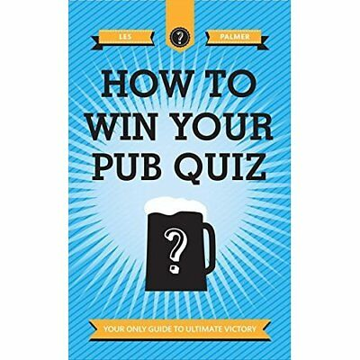 How to Win Your Pub Quiz - Hardcover NEW Les Palmer 2013-06-06