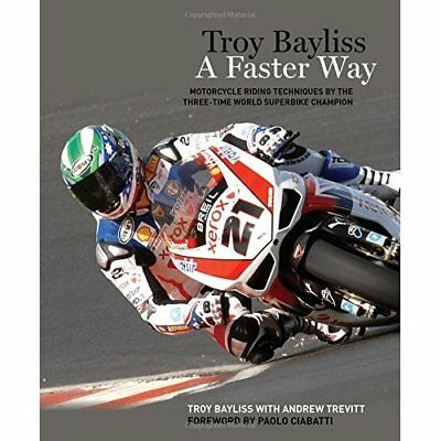 Troy Bayliss: A Faster Way - Paperback NEW Paolo Ciabatti  2014-07-31