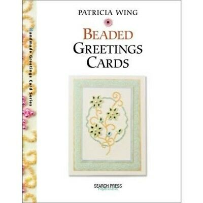 Beaded Greeting Cards By Wing, Patricia ( Author ) On Nov-01-2005, Paperback -