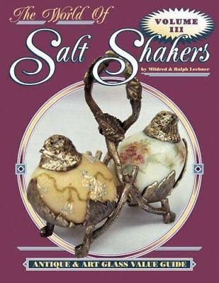 The World of Salt Shakers, Antique & Art Glass Value Guide, Vol. 3