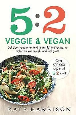 5:2 Veggie and Vegan: Delicious vegetarian and v, Harrison, Kate, New