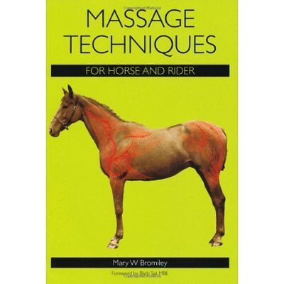 Massage Techniques for Horse and Rider - Paperback NEW Bromiley, Mary  2010-02-1