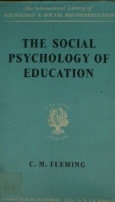 The Social Psychology of Education, FLEMING, C.M., Very Good Book